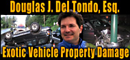 Douglas Del Tondo, Los Angeles Attorney for Exotic Vehicle Property Damage
