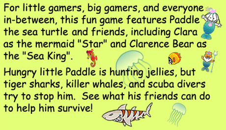 Apple app for children and adults and everything in between, features Paddle, the sea turtle and friends  Clara the mermaid and Clarence the Sea King, Paddles hunt for jelly fish is blocked by tiger sharks, killer whales and scuba divers
