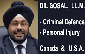 Criminal Defence lawyer for Metro Vancouver, DIL GOSAL,  trained in Washington and New York State Universities, practices in BC and as Washington State Attorney - for Criminal Defense and Personal Injury Cases