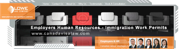 Lowe & Co, Employers HR Canada Immigration Work Permit Lawyers CLICK TO  www.canadavisalaw.com